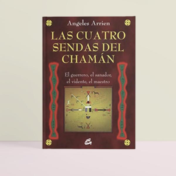 Las Cuatro Sendas Del Chamán - El guerrero, el sanador, el vidente, el maestro • Humos.cl