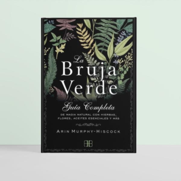 La bruja verde - Guía completa de Magia Natural con hierbas, flores, aceites esenciales y más • Humos.cl
