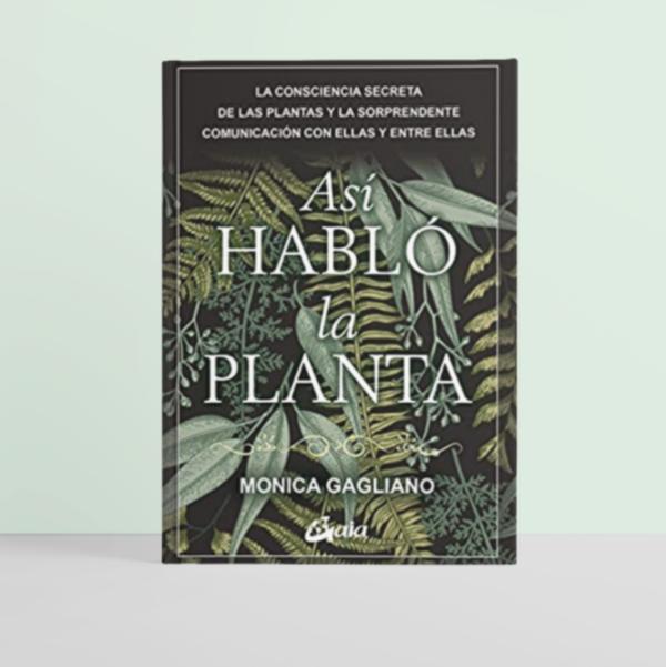 Así habló la planta, La consciencia secreta de las plantas. • Humos.cl