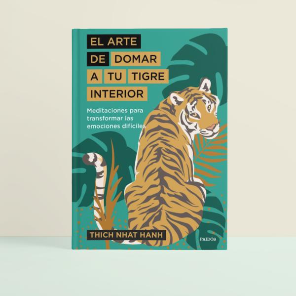 El arte de domar a tu tigre interior: Meditaciones para transformar las emociones difíciles • Humos.cl